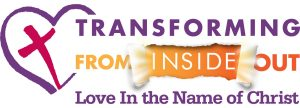 Transforming From Inside Out - Love In the Name of Christ